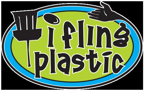 I Fling Plastic